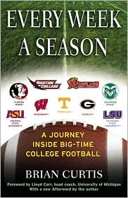 Every Week a Season: A Journey Inside Big-Time College Football - Brian Curtis