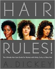 Hair Rules!: The Ultimate Hair-Care Guide for Women with Kinky, Curly, or Wavy Hair - Anthony Dickey