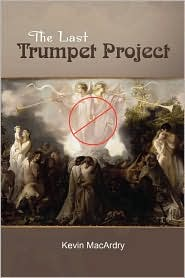 The Last Trumpet Project - Kevin MacArdry