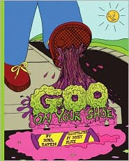 Goo on Your Shoe: A Whimsical Look at the Things Kids Step In - Joel F. Raven, Nicky Block (Illustrator)