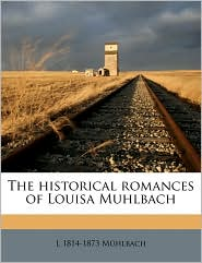 The historical romances of Louisa Muhlbach Volume 3