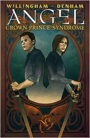 Angel: Crown Prince Syndrome - Brian Denham (Artist), Bill Willingham, Elena Casagrande (Artist)