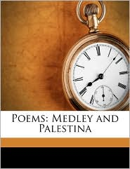 Poems: Medley and Palestina - John William De Forest
