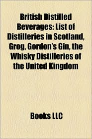 British Distilled Beverages - Books Llc