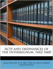 Acts and Ordinances of the Interregnum, 1642-1660 - Great Britain, Robert Sangster Rait, C.H. 1857 Firth