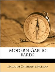 Modern Gaelic Bards - Malcolm Chisholm MacLeod