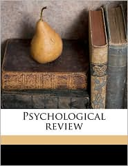 Psychological review - Created by American Psychological Association