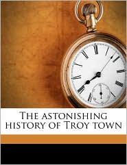 The astonishing history of Troy town - Arthur Thomas Quiller-Couch