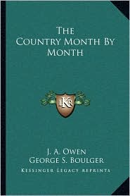 The Country Month By Month - J. A. Owen, George S. Boulger
