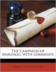 The Campaign of Marengo, with Comments - Herbert Howland Sargent