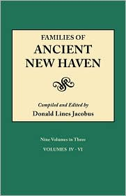 "Families of Ancient New Haven. Originally Published as ""New Haven Genealogical Magazine,"" Volumes I-VIII [1922-1932] and Cross-Index Volume [1939]. Ni"