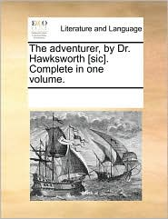 The adventurer, by Dr. Hawksworth [sic]. Complete in one volume. - See Notes Multiple Contributors