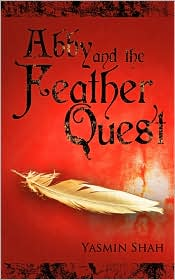 Abby And The Feather Quest - Yasmin Shah