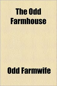 The Odd Farmhouse - Odd Farmwife