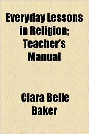 Everyday Lessons in Religion; Teacher's Manual