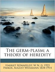 The Germ-Plasm; A Theory of Heredity