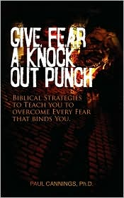 Give Fear a Knock out Punch - Paul Cannings