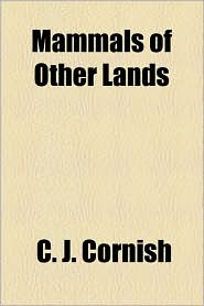 Mammals Of Other Lands - C. J. Cornish