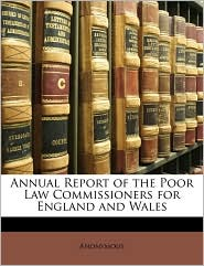 Annual Report of the Poor Law Commissioners for England and Wales - Anonymous
