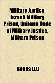 Military Justice - Books Llc