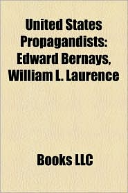 United States Propagandists - Books Llc