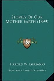 Stories of Our Mother Earth (1899) - Harold W. Fairbanks