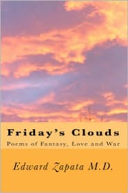 Friday's Clouds - Edward Zapata M.D., Evelyn Martinez (Editor), Contribution by Maria Romero