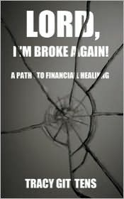 Lord, I'm Broke Again!: A Path to Financial Healing