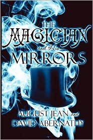 The Magician And His Mirrors - August Jean, David Abernathy