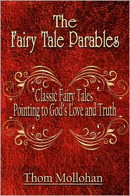 The Fairy Tale Parables - Thom Mollohan