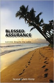Blessed Assurance: Success Despite the Odds - Jacquie Lewis-Kemp