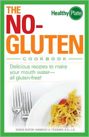 The No-Gluten Cookbook: Delicious Recipes to Make Your Mouth Water?all gluten-free! - Kimberly A. Tessmer