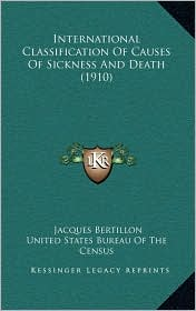 International Classification Of Causes Of Sickness And Death (1910) - Jacques Bertillon, United States United States Bureau Of The Census