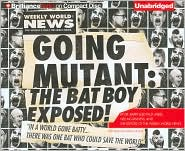 Going Mutant: The Bat Boy Exposed! - Neil McGinness, Barry Leed (Editor), the Editors the Editors of the Weekly World News (Editor), Read by Patrick Lawlor