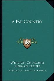 A Far Country - Winston Churchill, Herman Pfeifer (Illustrator)