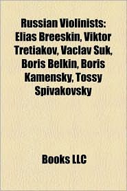 Russian Violinists - Books Llc