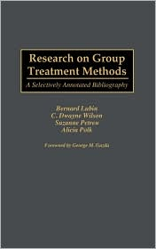 Research on Group Treatment Methods: A Selectively Annotated Bibliography - Bernard Lubin, Suzanne Petren, Alicia Polk