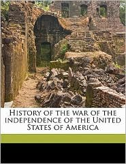 History of the war of the independence of the United States of America Volume 2 - Carlo Botta, Alexander Anderson, George Alexander Otis