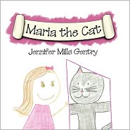 Maria The Cat - Jennifer Mills Gentry