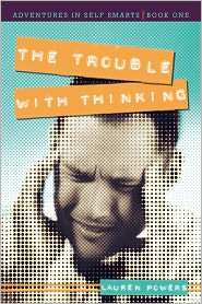 The Trouble with Thinking: Adventures in Self Smarts: Book One - Lauren Powers
