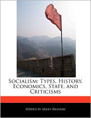Socialism: Types, History, Economics, State, and Criticisms