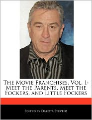 The Movie Franchises, Vol. 1: Meet the Parents, Meet the Fockers, and Little Fockers