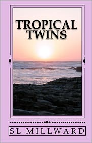 Tropical Twins - S L Millward
