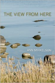 The View from Here - Ann Mihkelson