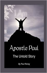 Apostle Paul: The Untold Story