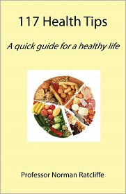 117 Health Tips - Professor Norman Ratcliffe