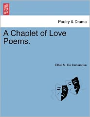 A Chaplet Of Love Poems. - Ethel M. De Fonblanque