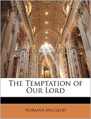 The Temptation Of Our Lord - Norman Macleod