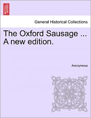 The Oxford Sausage ... A new edition. - Anonymous