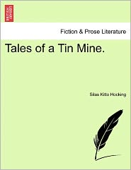 Tales Of A Tin Mine. - Silas Kitto Hocking